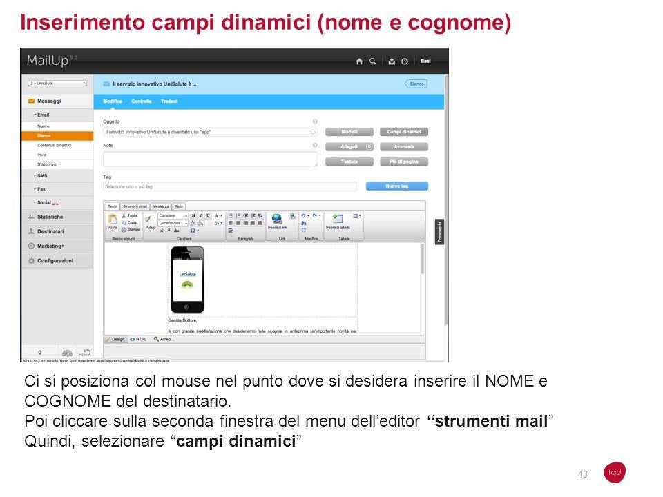 Inserimento campi dinamici (nome e cognome) Ci si posiziona col mouse nel punto dove si desidera inserire il NOME e COGNOME del destinatario. Poi clic