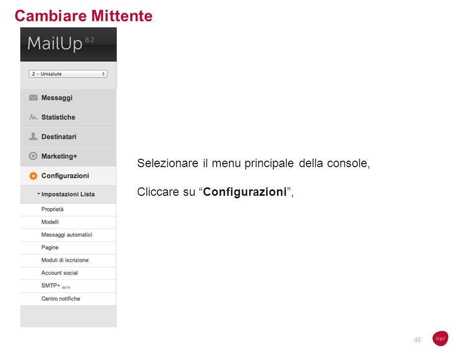 Cambiare Mittente Selezionare il menu principale della console, Cliccare su Configurazioni, 46