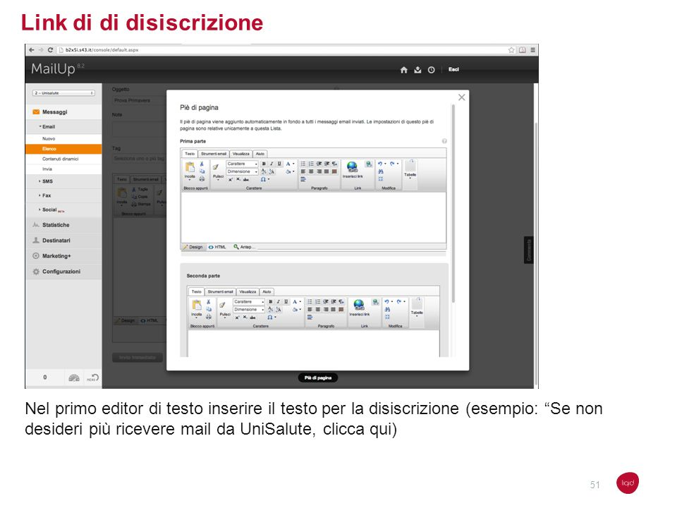 Link di di disiscrizione Nel primo editor di testo inserire il testo per la disiscrizione (esempio: Se non desideri più ricevere mail da UniSalute, cl