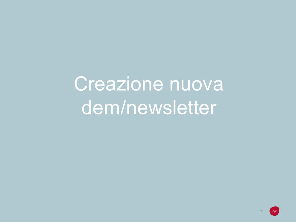 Crea nuovo messaggio Per creare un nuovo messaggio è necessario: Cliccare su Nuovo Selezionare Da file nel caso si possegga un file HTML.