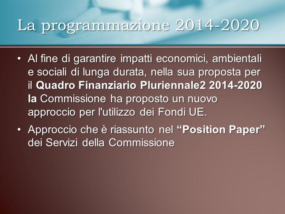 Al fine di garantire impatti economici, ambientali e sociali di lunga durata, nella sua proposta per il Quadro Finanziario Pluriennale2 2014-2020 la C