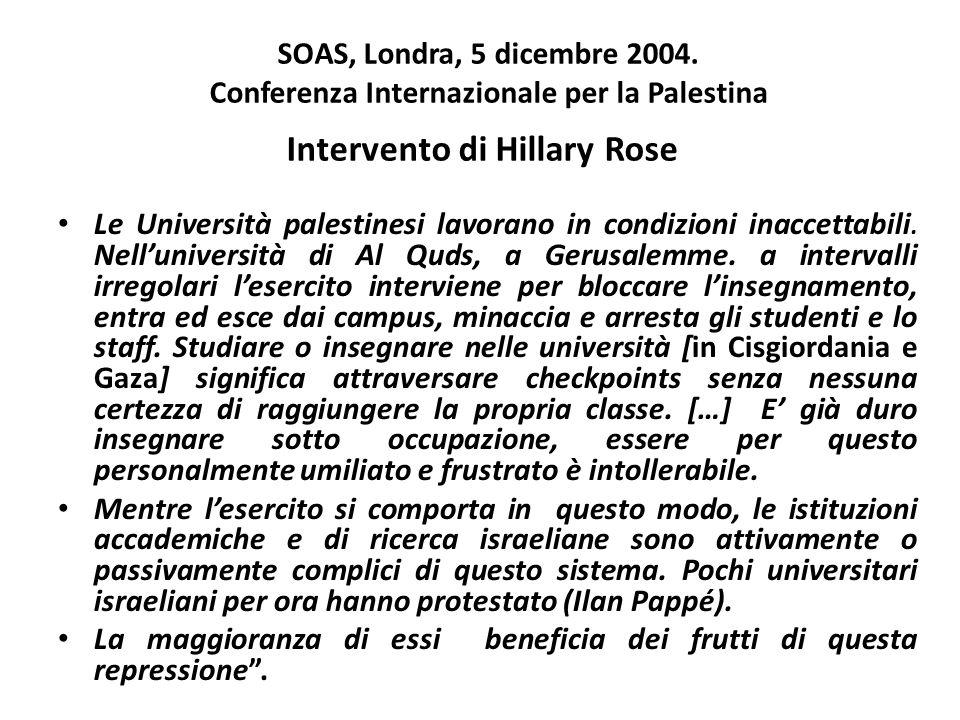 SOAS, Londra, 5 dicembre 2004. Conferenza Internazionale per la Palestina Intervento di Hillary Rose Le Università palestinesi lavorano in condizioni