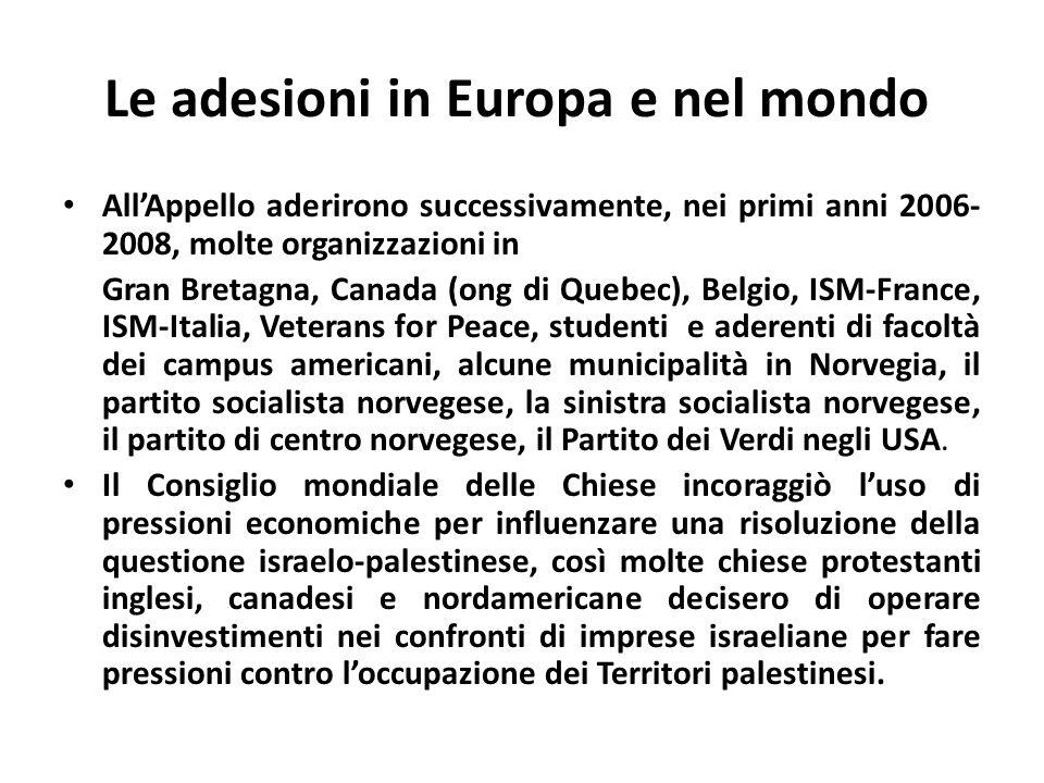 Le adesioni in Europa e nel mondo AllAppello aderirono successivamente, nei primi anni 2006- 2008, molte organizzazioni in Gran Bretagna, Canada (ong