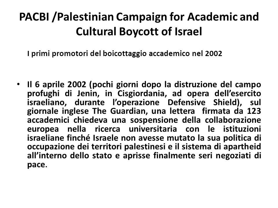 PACBI /Palestinian Campaign for Academic and Cultural Boycott of Israel I primi promotori del boicottaggio accademico nel 2002 Il 6 aprile 2002 (pochi
