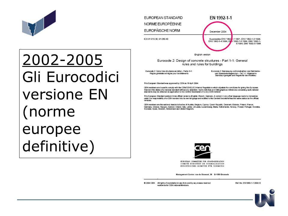 2002-2005 Gli Eurocodici versione EN (norme europee definitive)