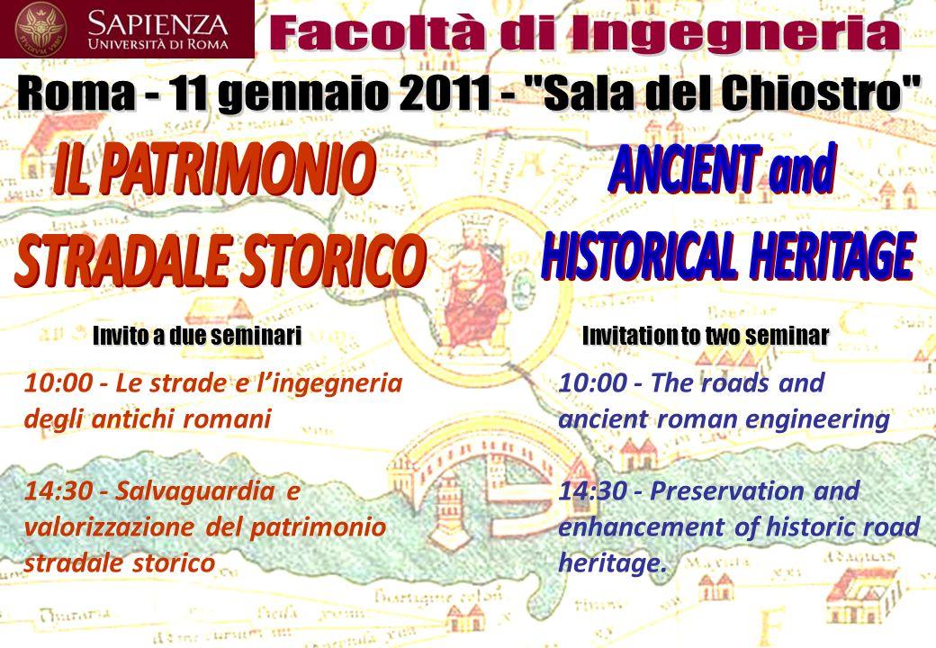 10:00 - Le strade e lingegneria degli antichi romani 14:30 - Salvaguardia e valorizzazione del patrimonio stradale storico 10:00 - The roads and ancie