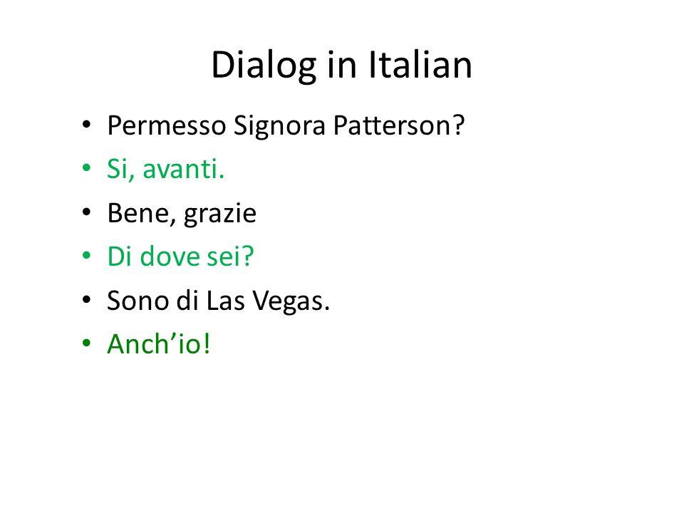 Dialog in Italian Permesso Signora Patterson. Si, avanti.