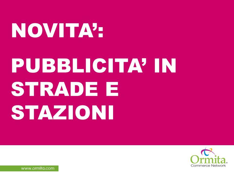 www.ormita.com NOVITA: PUBBLICITA IN STRADE E STAZIONI
