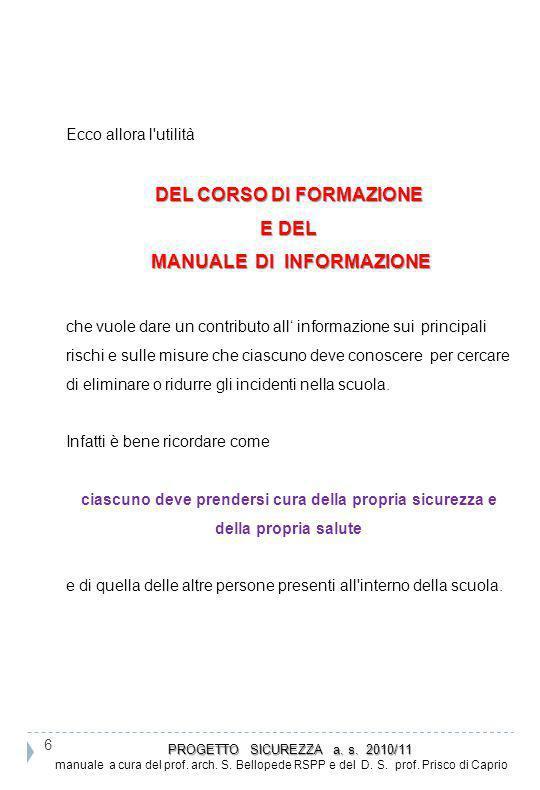 37 PROGETTO SICUREZZA a.s. 2010/11 PROGETTO SICUREZZA a.