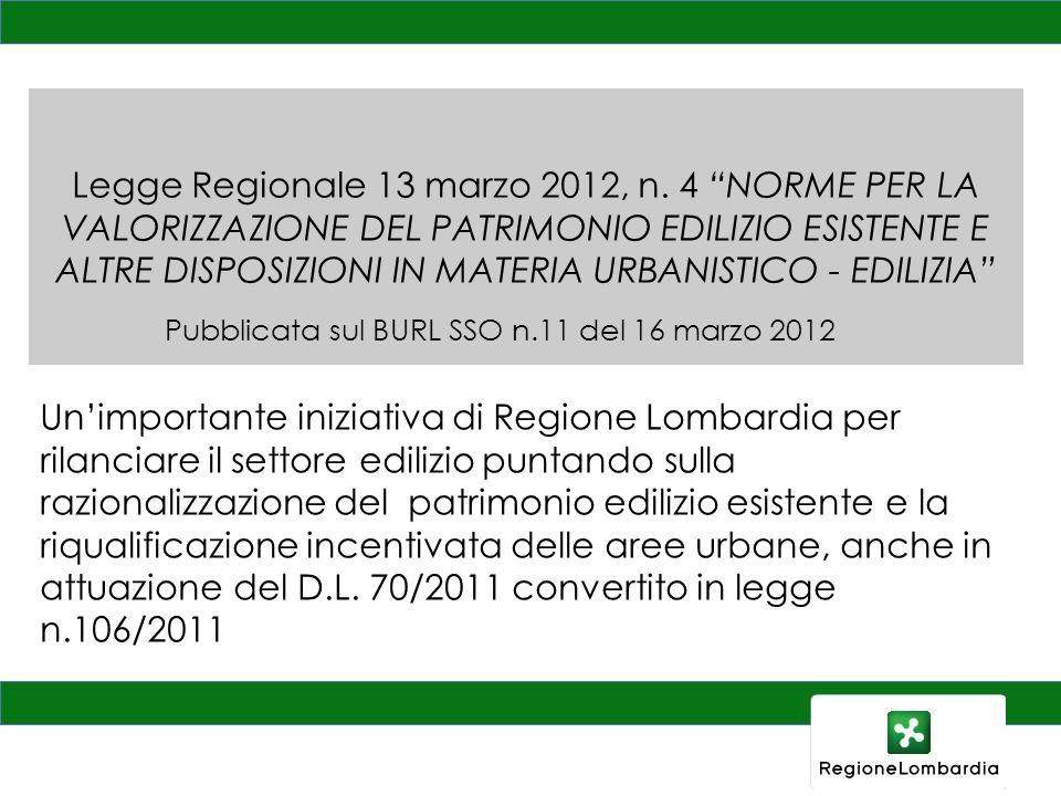 Legge Regionale 13 marzo 2012, n. 4 NORME PER LA VALORIZZAZIONE DEL PATRIMONIO EDILIZIO ESISTENTE E ALTRE DISPOSIZIONI IN MATERIA URBANISTICO - EDILIZ