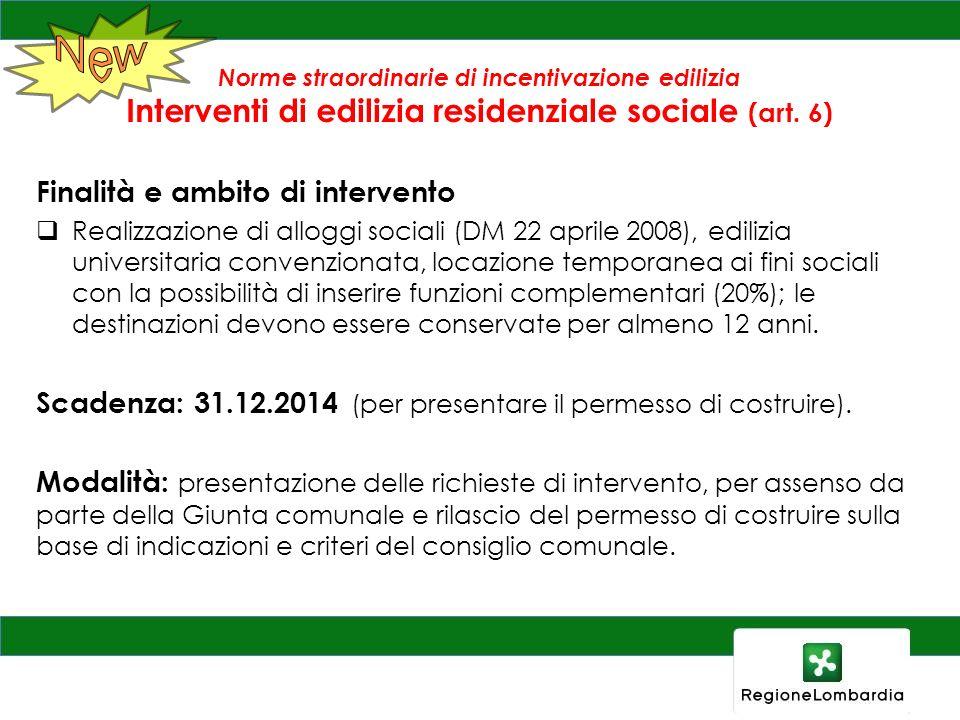 Norme straordinarie di incentivazione edilizia Interventi di edilizia residenziale sociale (art. 6) Finalità e ambito di intervento Realizzazione di a