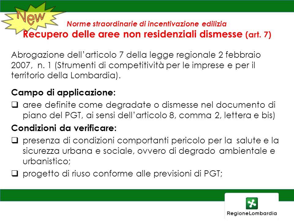 Norme straordinarie di incentivazione edilizia Recupero delle aree non residenziali dismesse (art. 7) Campo di applicazione: aree definite come degrad