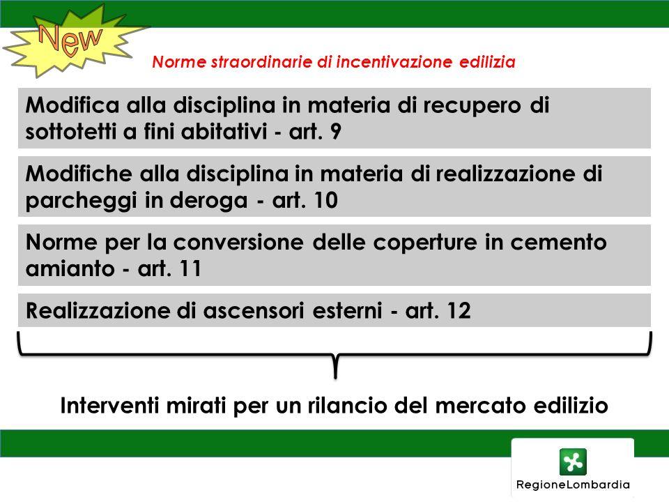 Norme straordinarie di incentivazione edilizia Modifica alla disciplina in materia di recupero di sottotetti a fini abitativi - art. 9 Modifiche alla