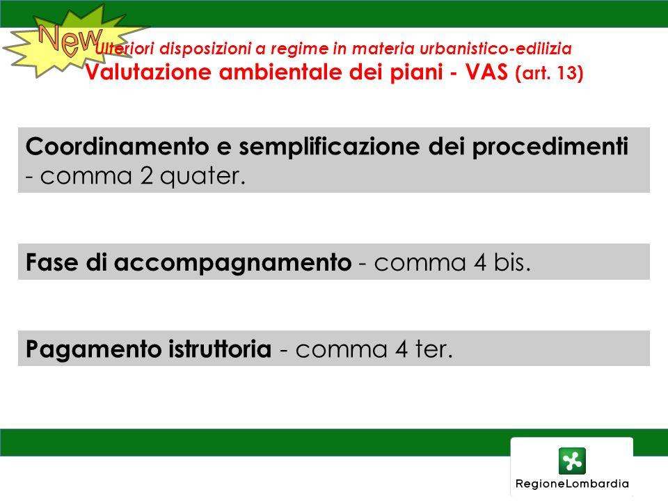 Ulteriori disposizioni a regime in materia urbanistico-edilizia Valutazione ambientale dei piani - VAS (art. 13) Coordinamento e semplificazione dei p