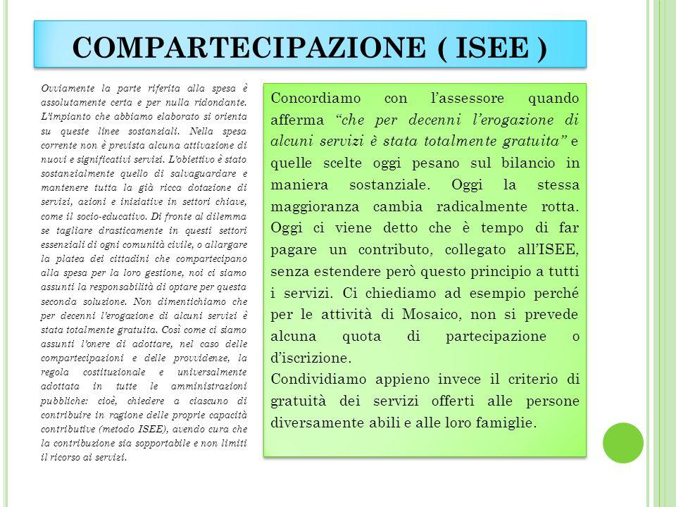 COMPARTECIPAZIONE ( ISEE ) Ovviamente la parte riferita alla spesa è assolutamente certa e per nulla ridondante.