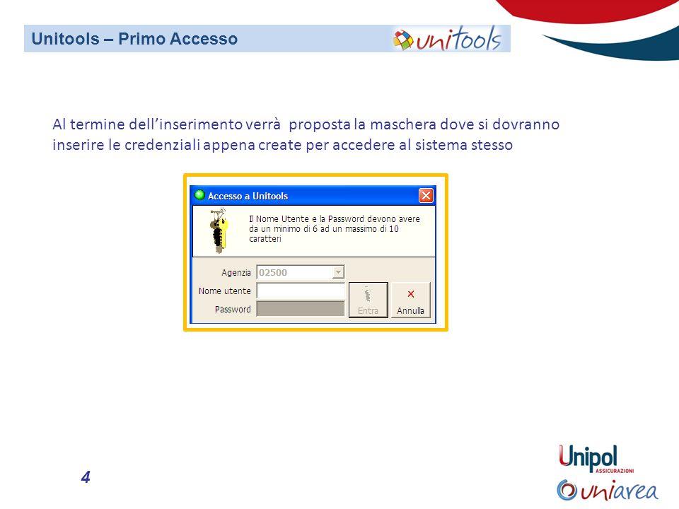 4 Al termine dellinserimento verrà proposta la maschera dove si dovranno inserire le credenziali appena create per accedere al sistema stesso Unitools – Primo Accesso