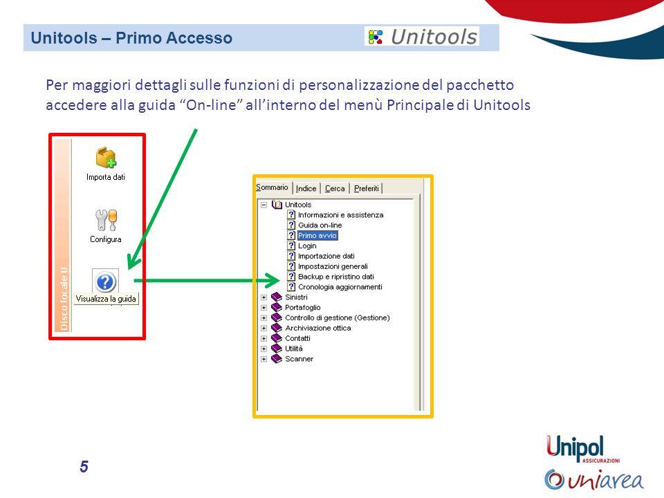 5 Per maggiori dettagli sulle funzioni di personalizzazione del pacchetto accedere alla guida On-line allinterno del menù Principale di Unitools Unitools – Primo Accesso