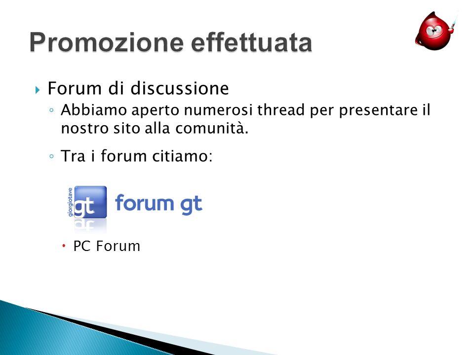 Forum di discussione Abbiamo aperto numerosi thread per presentare il nostro sito alla comunità. Tra i forum citiamo: PC Forum