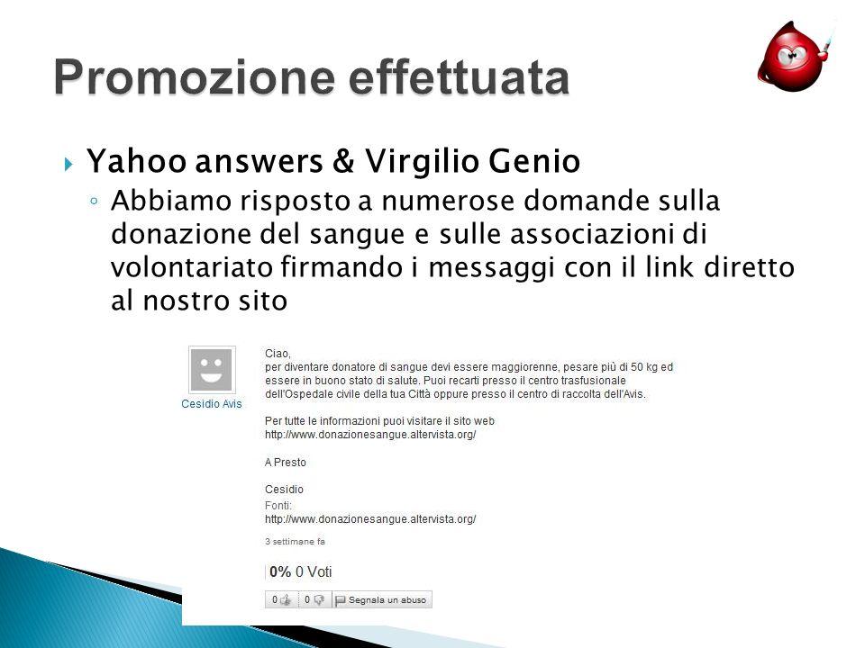 Yahoo answers & Virgilio Genio Abbiamo risposto a numerose domande sulla donazione del sangue e sulle associazioni di volontariato firmando i messaggi