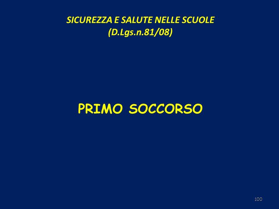 PRIMO SOCCORSO 100 SICUREZZA E SALUTE NELLE SCUOLE (D.Lgs.n.81/08)