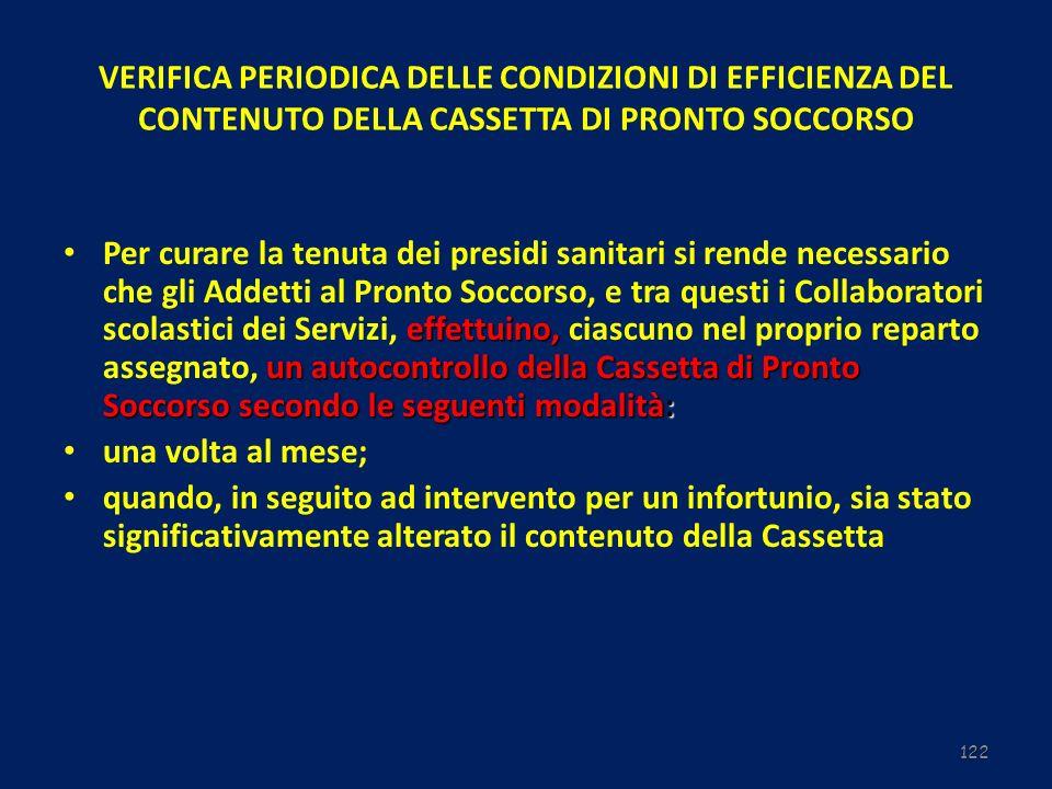 122 VERIFICA PERIODICA DELLE CONDIZIONI DI EFFICIENZA DEL CONTENUTO DELLA CASSETTA DI PRONTO SOCCORSO effettuino, un autocontrollo della Cassetta di P