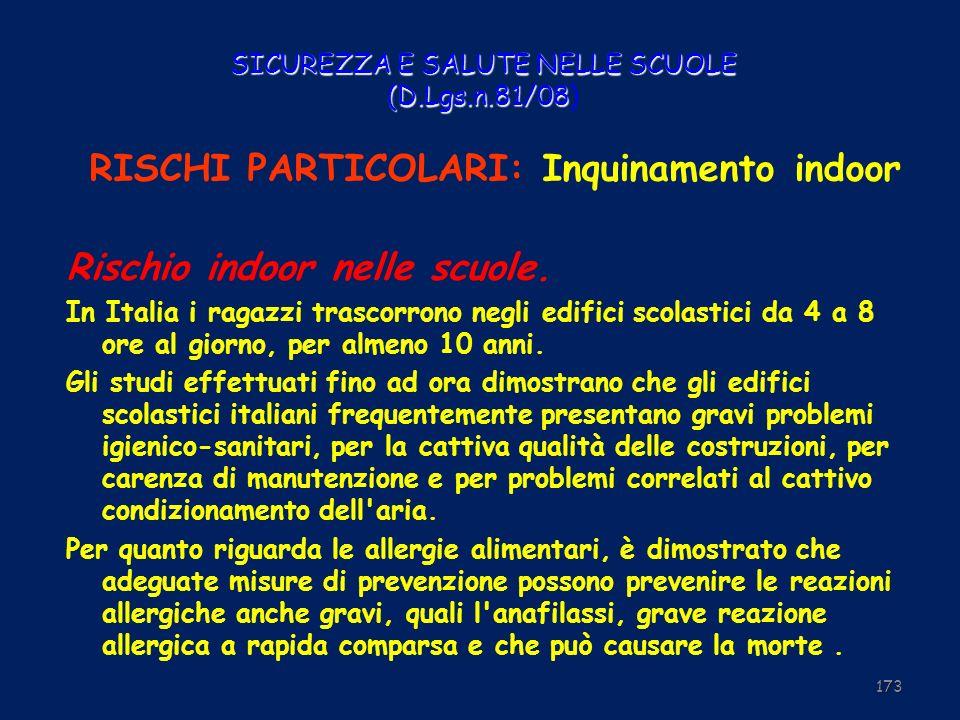 SICUREZZA E SALUTE NELLE SCUOLE (D.Lgs.n.81/08 SICUREZZA E SALUTE NELLE SCUOLE (D.Lgs.n.81/08) RISCHI PARTICOLARI: Inquinamento indoor Rischio indoor