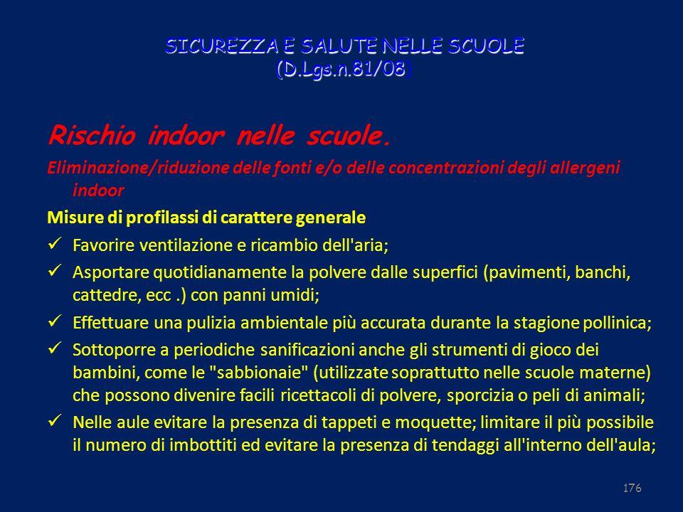 SICUREZZA E SALUTE NELLE SCUOLE (D.Lgs.n.81/08 SICUREZZA E SALUTE NELLE SCUOLE (D.Lgs.n.81/08) Rischio indoor nelle scuole. Eliminazione/riduzione del