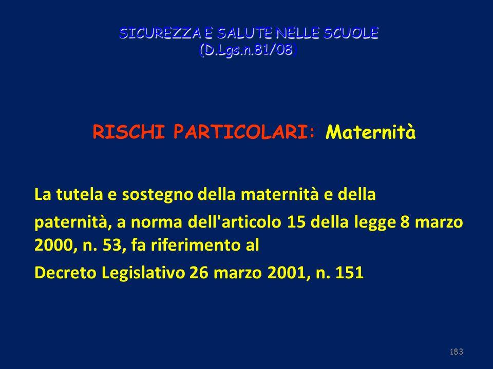 SICUREZZA E SALUTE NELLE SCUOLE (D.Lgs.n.81/08 SICUREZZA E SALUTE NELLE SCUOLE (D.Lgs.n.81/08) RISCHI PARTICOLARI: Maternità La tutela e sostegno dell
