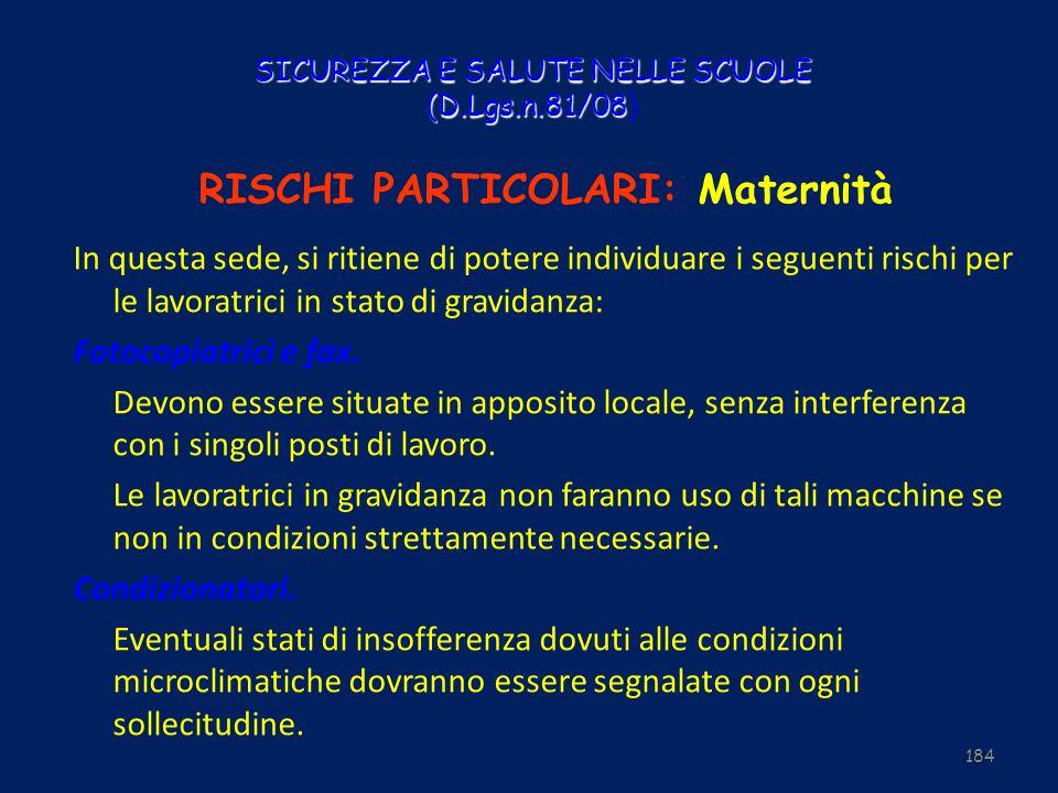SICUREZZA E SALUTE NELLE SCUOLE (D.Lgs.n.81/08 SICUREZZA E SALUTE NELLE SCUOLE (D.Lgs.n.81/08) RISCHI PARTICOLARI: Maternità In questa sede, si ritien