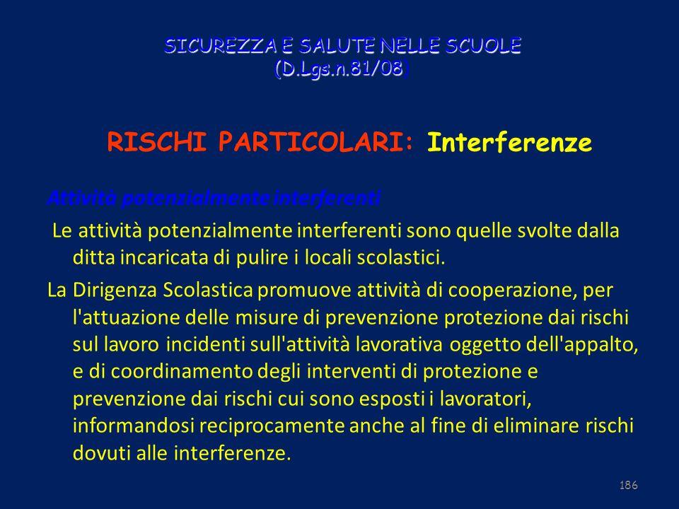 SICUREZZA E SALUTE NELLE SCUOLE (D.Lgs.n.81/08 SICUREZZA E SALUTE NELLE SCUOLE (D.Lgs.n.81/08) RISCHI PARTICOLARI: Interferenze Attività potenzialment