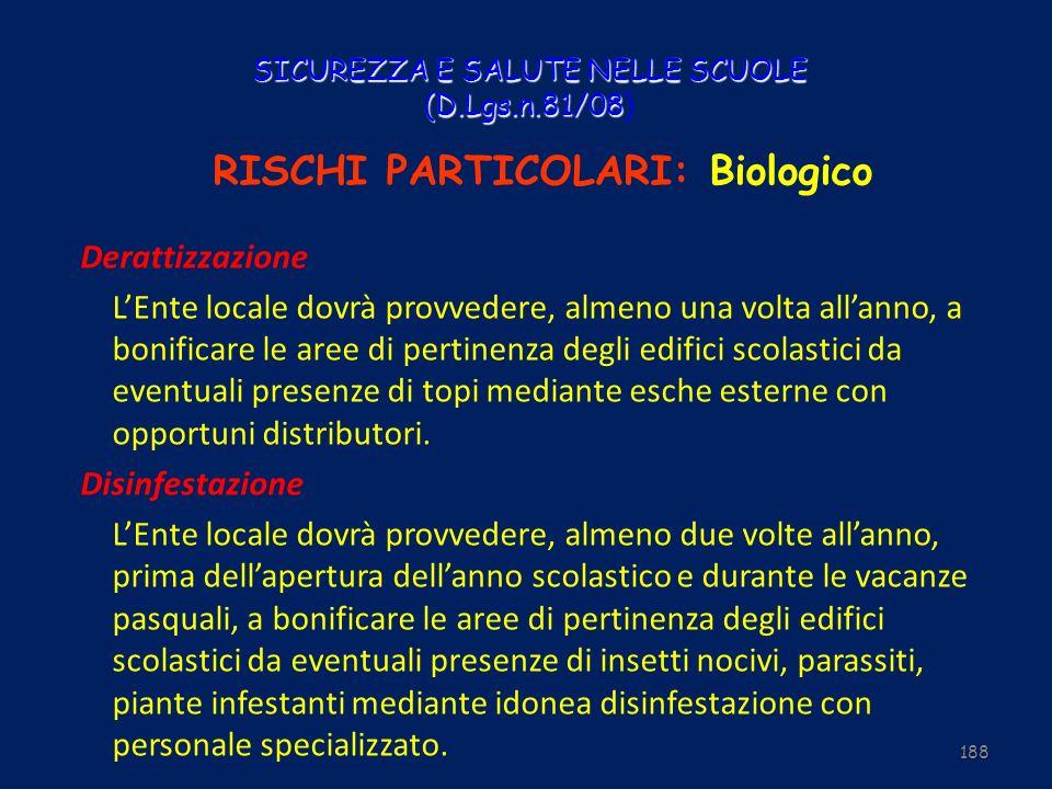 SICUREZZA E SALUTE NELLE SCUOLE (D.Lgs.n.81/08 SICUREZZA E SALUTE NELLE SCUOLE (D.Lgs.n.81/08) RISCHI PARTICOLARI: Biologico Derattizzazione LEnte loc
