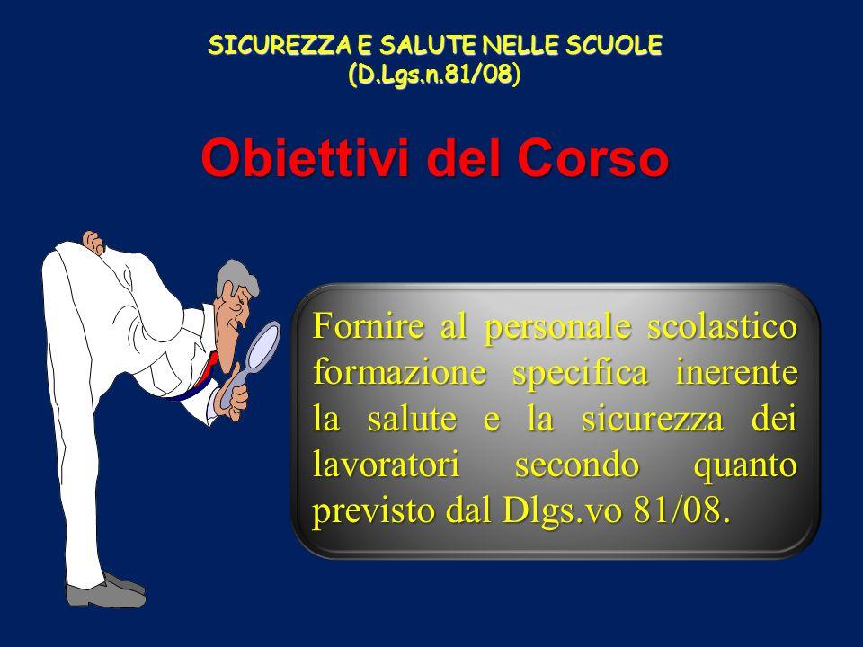 SICUREZZA E SALUTE NELLE SCUOLE (D.Lgs.n.81/08) 43 PARAMETRI DI RIFERIMENTO PER LA SCUOLA