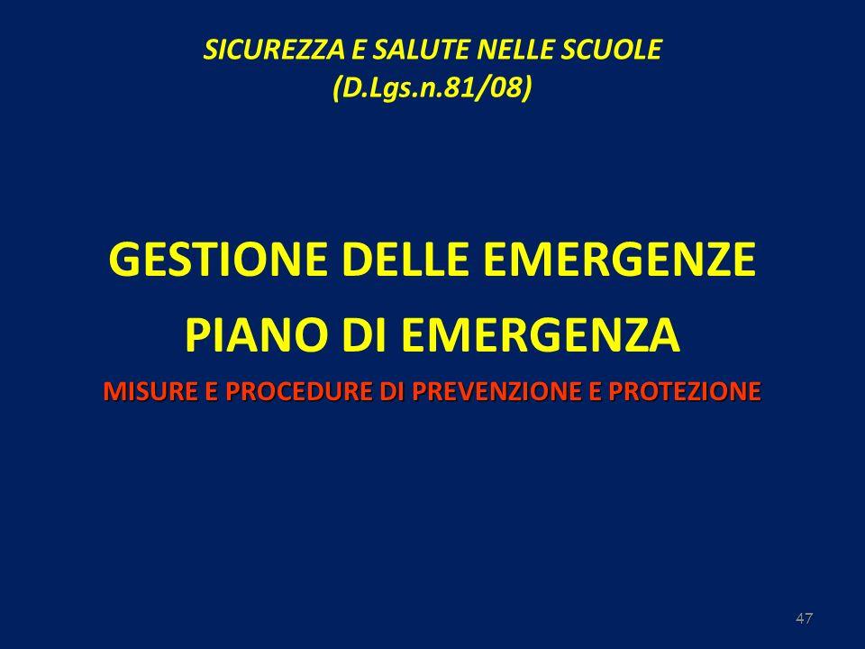 47 GESTIONE DELLE EMERGENZE PIANO DI EMERGENZA MISURE E PROCEDURE DI PREVENZIONE E PROTEZIONE SICUREZZA E SALUTE NELLE SCUOLE (D.Lgs.n.81/08)