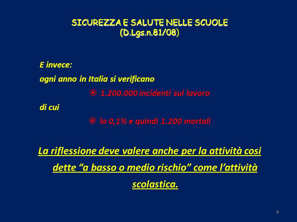 SICUREZZA E SALUTE NELLE SCUOLE (D.Lgs.n.81/08 SICUREZZA E SALUTE NELLE SCUOLE (D.Lgs.n.81/08) E invece: ogni anno in Italia si verificano 1.200.000 i