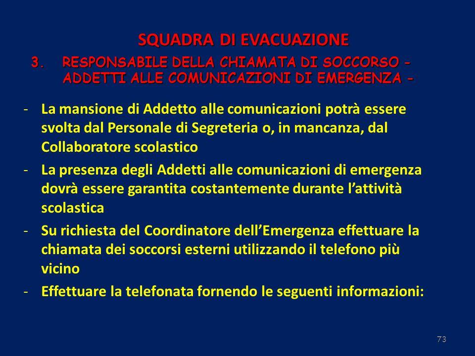 73 -La mansione di Addetto alle comunicazioni potrà essere svolta dal Personale di Segreteria o, in mancanza, dal Collaboratore scolastico -La presenz