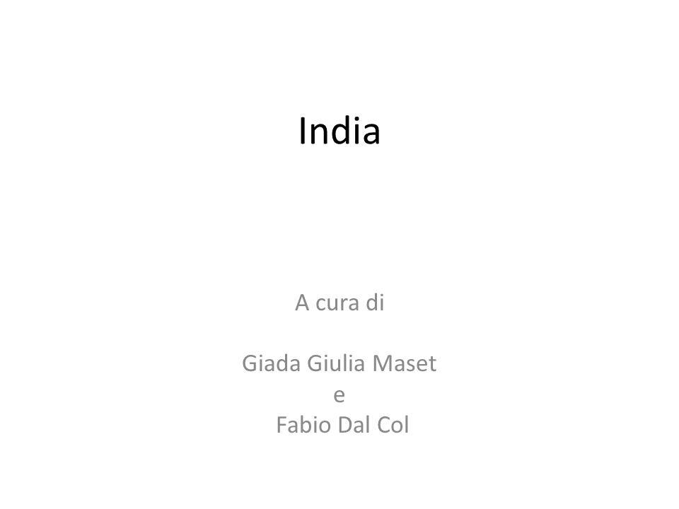 India A cura di Giada Giulia Maset e Fabio Dal Col