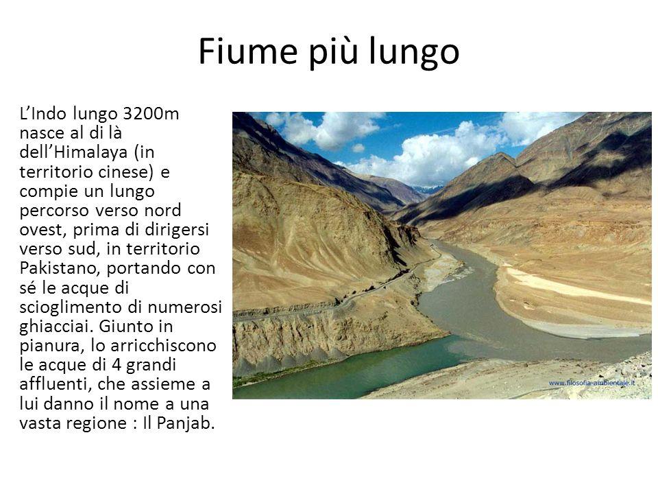 Fiume più lungo LIndo lungo 3200m nasce al di là dellHimalaya (in territorio cinese) e compie un lungo percorso verso nord ovest, prima di dirigersi v
