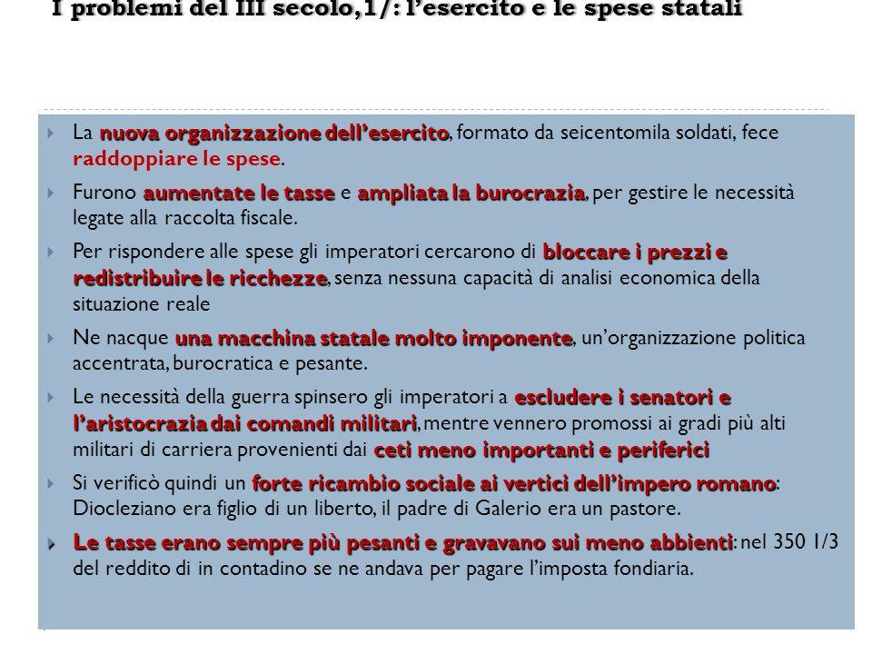 nuova organizzazione dellesercito La nuova organizzazione dellesercito, formato da seicentomila soldati, fece raddoppiare le spese. aumentate le tasse