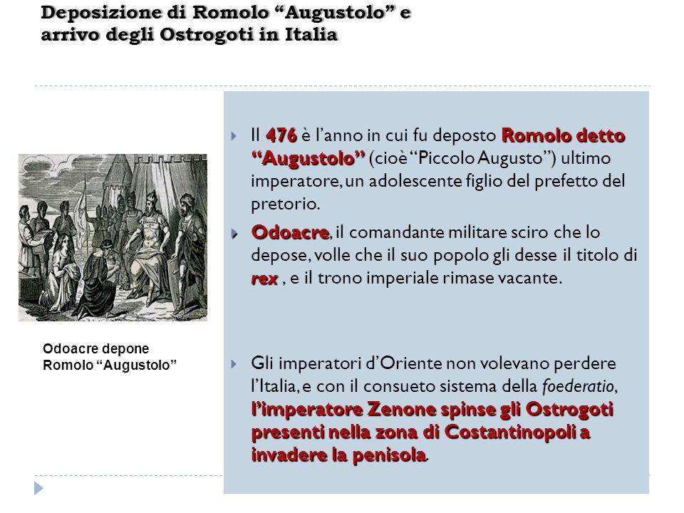 476Romolo detto Augustolo Il 476 è lanno in cui fu deposto Romolo detto Augustolo (cioè Piccolo Augusto) ultimo imperatore, un adolescente figlio del