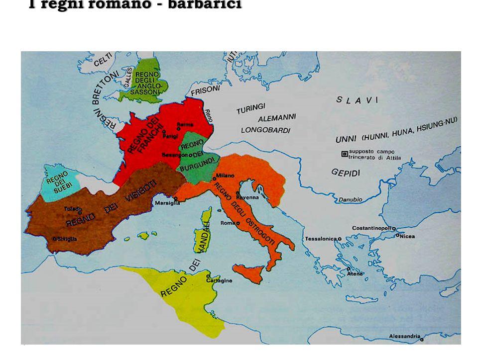 I regni romano - barbariciI regni romano - barbarici