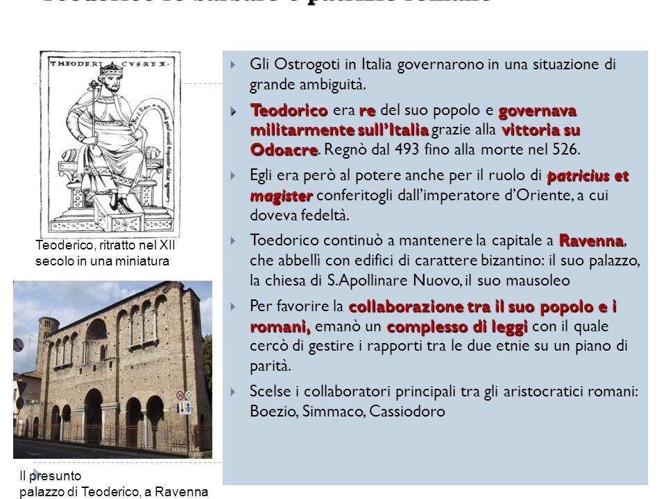 Gli Ostrogoti in Italia governarono in una situazione di grande ambiguità. Teodorico regovernava militarmente sullItalia vittoria su Odoacre Teodorico