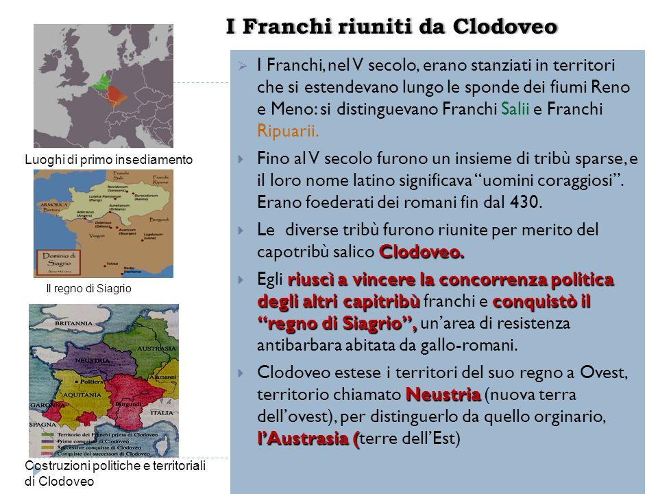 I Franchi, nel V secolo, erano stanziati in territori che si estendevano lungo le sponde dei fiumi Reno e Meno: si distinguevano Franchi Salii e Franc
