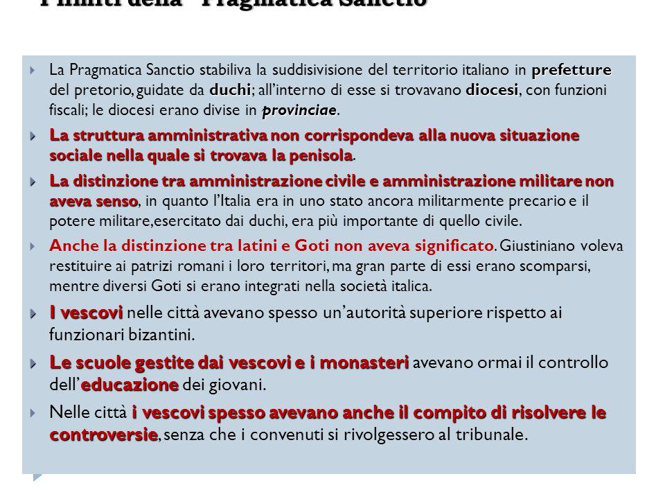 prefetture duchidiocesi provinciae La Pragmatica Sanctio stabiliva la suddisivisione del territorio italiano in prefetture del pretorio, guidate da du