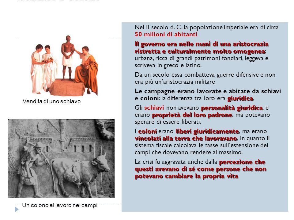 Nel II secolo d. C. la popolazione imperiale era di circa 50 milioni di abitanti Il governo era nelle mani di una aristocrazia ristretta e culturalmen