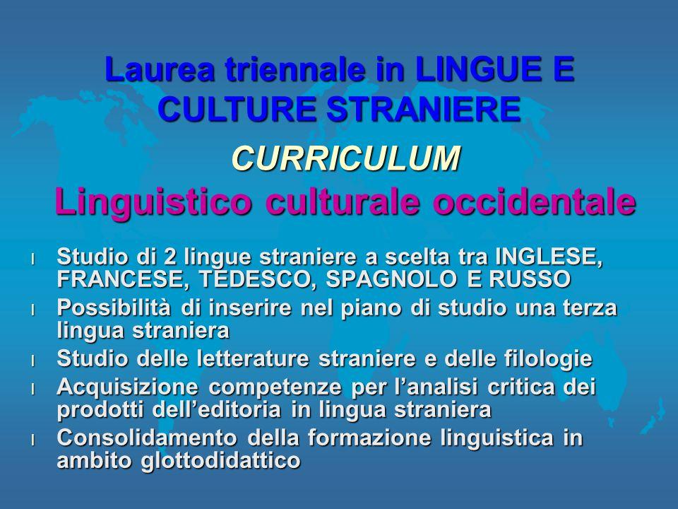 l Studio di 2 lingue straniere a scelta tra INGLESE, FRANCESE, TEDESCO, SPAGNOLO E RUSSO l Possibilità di inserire nel piano di studio una terza lingu