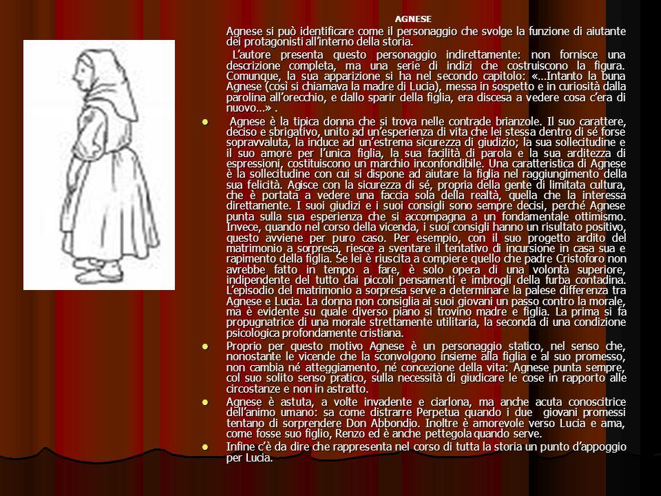 AGNESE Agnese si può identificare come il personaggio che svolge la funzione di aiutante dei protagonisti allinterno della storia.