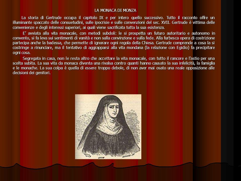 LA MONACA DI MONZA LA MONACA DI MONZA La storia di Gertrude occupa il capitolo IX e per intero quello successivo.