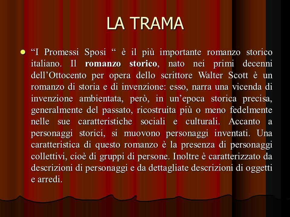 LA TRAMA I Promessi Sposi è il più importante romanzo storico italiano.