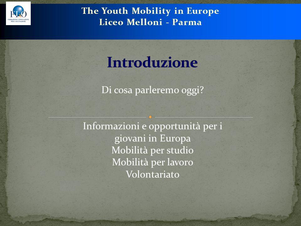 The Youth Mobility in Europe Liceo Melloni - Parma Di cosa parleremo oggi? Informazioni e opportunità per i giovani in Europa Mobilità per studio Mobi