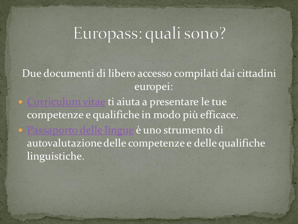 Due documenti di libero accesso compilati dai cittadini europei: Curriculum vitae ti aiuta a presentare le tue competenze e qualifiche in modo più eff